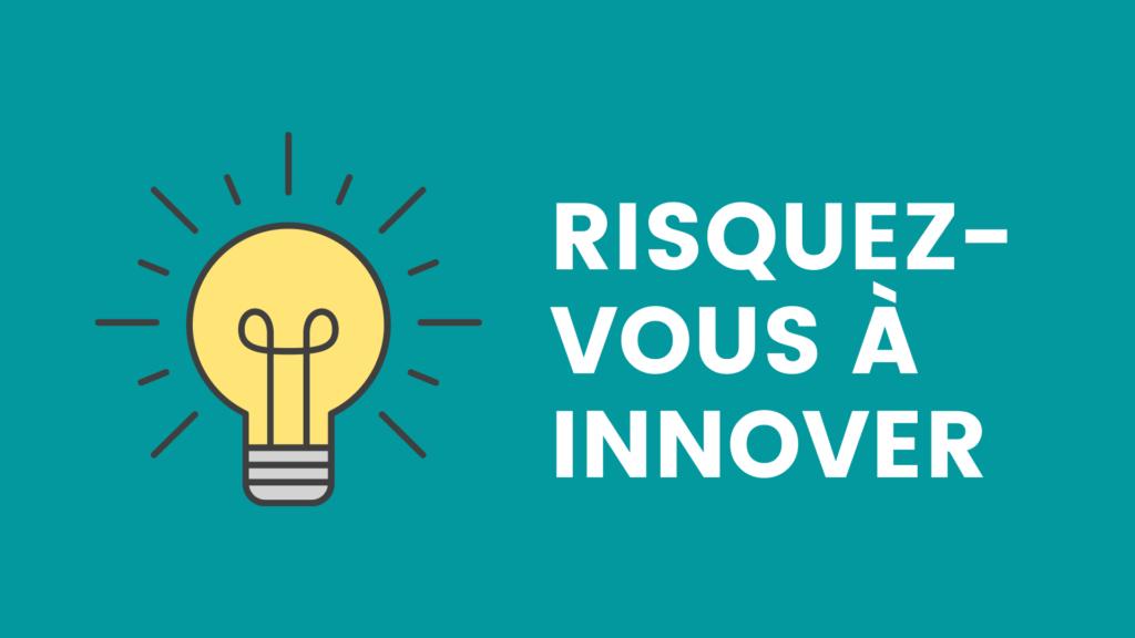 schéma risquez-vous à innover